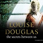 The Secrets Between Us | Louise Douglas