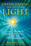 img - for Transcending the Speed of Light: Consciousness, Quantum Physics, and the Fifth Dimension book / textbook / text book