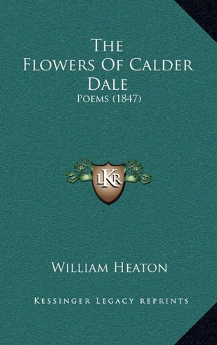 The Flowers of Calder Dale: Poems (1847)
