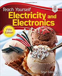 Teach Yourself Electricity and Electronics (Teach Yourself Electricity & Electronics) from Tab Books