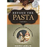 Beyond the Pasta; Recipes, Language and Life with an Italian Family ~ Mark Donovan Leslie