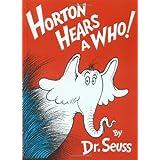 Horton Hears A Who! ~ Dr. Seuss