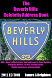 The Beverly Hills Celebrity Address Book: 1000+ Beverly Hills Celebrity Mail Addresses for Celeb Spotters, Autograph Hunters, Fan Mail, Casting Agents, Charity Fundraisers, and Journalists!