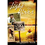 The Light Across the River: A Novel ~ Stephanie Reed