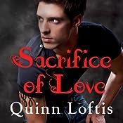 Sacrifice of Love: Grey Wolves Series, Book 7 | Quinn Loftis