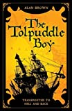 Alan James Brown Tolpuddle Boy: Transported to Hell and Back