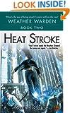 Heat Stroke (Weather Warden, Book 2)