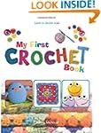My First Crochet Book: Learn To Croch...