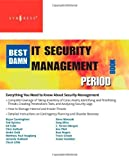 img - for The Best Damn IT Security Management Book Period by Cunningham Bryan/ Dykstra Ted/ Fuller Ed (2007-12-28) book / textbook / text book