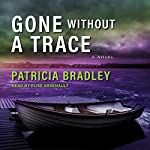 Gone Without a Trace: Logan Point Series, Book 3 | Patricia Bradley