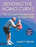 Bending the Aging Curve: The Complete Exercise Guide for Older Adults