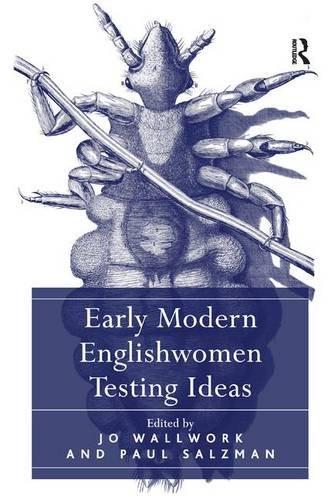 Early Modern Englishwomen Testing Ideas