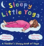 img - for Sleepy Little Yoga: A Toddler's Sleepy Book of Yoga book / textbook / text book