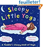 Sleepy Little Yoga: A Toddler's Sleep...