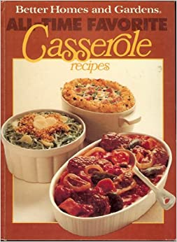 Better Homes And Gardens All Time Favorite Casserole