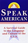 Speak American: A Survival Guide to t...