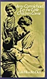 img - for Amy Carmichael: Let the Little Children Come Paperback September 8, 1984 book / textbook / text book