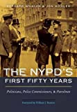 The NYPD's First Fifty Years: Politicians, Police Commissioners, and Patrolmen