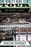 img - for Ninety-Nine Cent Tour of Bar Harbor Maine (Photo Tour) Traveling Cheapskate: Traveling Cheapskate Series (Volume 1) book / textbook / text book
