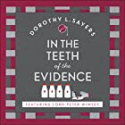 In the Teeth of the Evidence: Lord Peter Wimsey, Book 14 Hörbuch von Dorothy L Sayers Gesprochen von: Jane McDowell