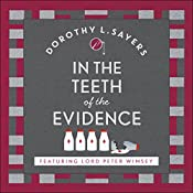 In the Teeth of the Evidence: Lord Peter Wimsey, Book 14 | Dorothy L Sayers