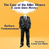 The Case of the Killer Divorce: Jamie Quinn, Book 2 | [Barbara Venkataraman]