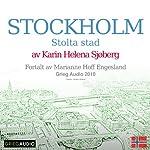 Reiseskildring - Stockholm [Travelogue: Stockholm]: Stolta Stad | Karin Helena Sjøberg