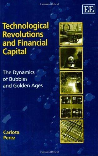 technological-revolutions-and-financial-capital-the-dynamics-of-bubbles-and-golden-ages-author-carlo