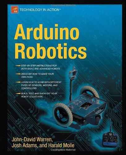 Arduino Robotics by John-David Warren, Josh Adams, Harald Molle