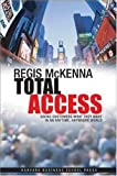 Total access : giving customers what they want in an anytime, anywhere world /