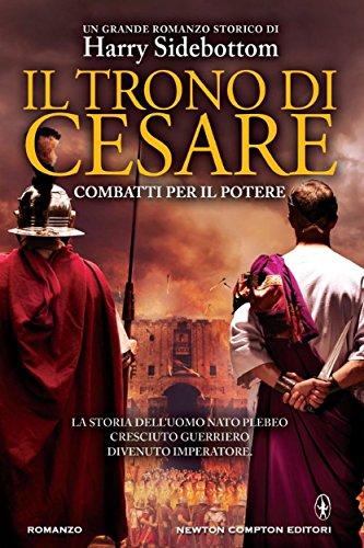 Harry Sidebottom - Il trono di Cesare. Combatti per il potere (Italian Edition)