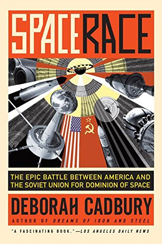space-race-the-epic-battle-between-america-and-the-soviet-union-for-dominion-of-space