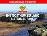 Anthony Toole A Boot Up the Northumberland National Park: 10 Leisure Walks of Discovery