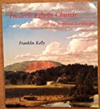 Frederic Edwin Church and the National Landscape (New Directions in American Art) (0874745632) by Kelly, Franklin