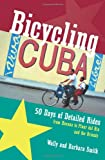 Bicycling Cuba: Fifty Days of Detailed Rides from Havana to Pinar Del Rio and the Oriente (0881505536) by Smith, Wally