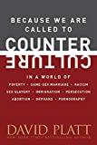 Because We Are Called to Counter Culture: In a World of Poverty, Same-Sex Marriage, Racism, Sex Slavery, Immigration, Persecution, Abortion, Orphans, and Pornography (Counter Culture Booklets)