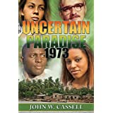 Uncertain Paradise: 1973by John W. Cassell