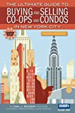img - for The Ultimate Guide to Buying and Selling Co-ops and Condos in New York City book / textbook / text book