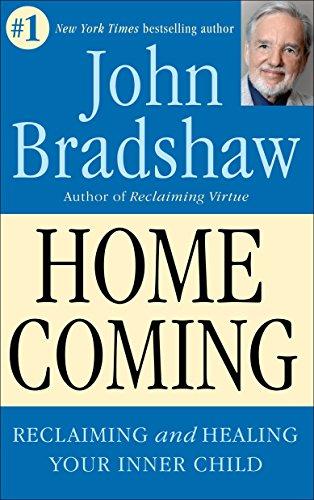 Homecoming: Reclaiming and Championing Your Inner Child, Bradshaw, John