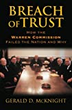 img - for By Gerald D. McKnight - Breach of Trust: How the Warren Commission Failed the Nation and Why (Reprint) (9.4.2005) book / textbook / text book