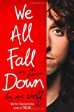 We All Fall Down: Living with Addiction[ WE ALL FALL DOWN: LIVING WITH ADDICTION ] by Sheff, Nic[ Hardcover ]