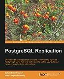 img - for PostgreSQL Replication by B sz rmenyi, Zoltan, Sch nig, Hans-J rgen (2013) Paperback book / textbook / text book