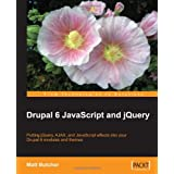Drupal 6 JavaScript and jQueryby Matt Butcher