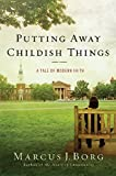 Putting Away Childish Things: A Tale of Modern Faith (0061888141) by Borg, Marcus J.