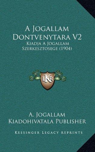 A Jogallam Dontvenytara V2: Kiadja a Jogallam Szerkesztosege (1904)