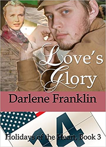 Love's Glory (Christian Historical Romance short story) (Holidays of the Heart Book 3)