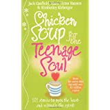 Chicken Soup For The Teenage Soul: Stories of Life, Love and Learningby Jack Canfield
