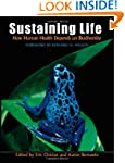 Sustaining Life: How Human Health Dep...