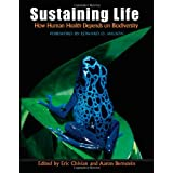 Sustaining Life: How Human Health Depends on Biodiversity ~ Eric Chivian