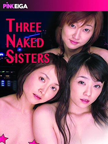 Three Naked Sisters (Edited Version)